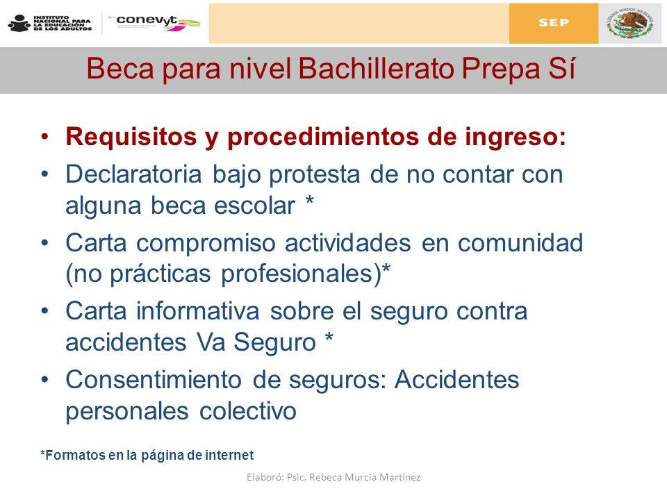 Beca para nivel Bachillerato Prepa Sí Requisitos y procedimientos de ingreso: Declaratoria bajo protesta de no contar con alguna beca escolar * Carta