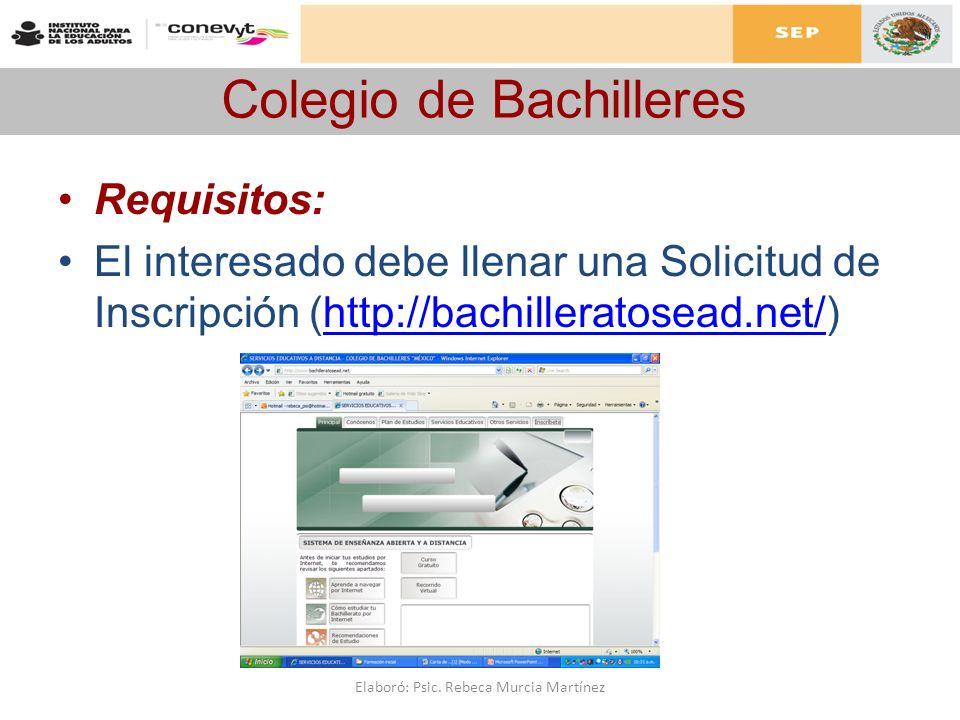 Colegio de Bachilleres Requisitos: El interesado debe llenar una Solicitud de Inscripción (http://bachilleratosead.net/)http://bachilleratosead.net/ E