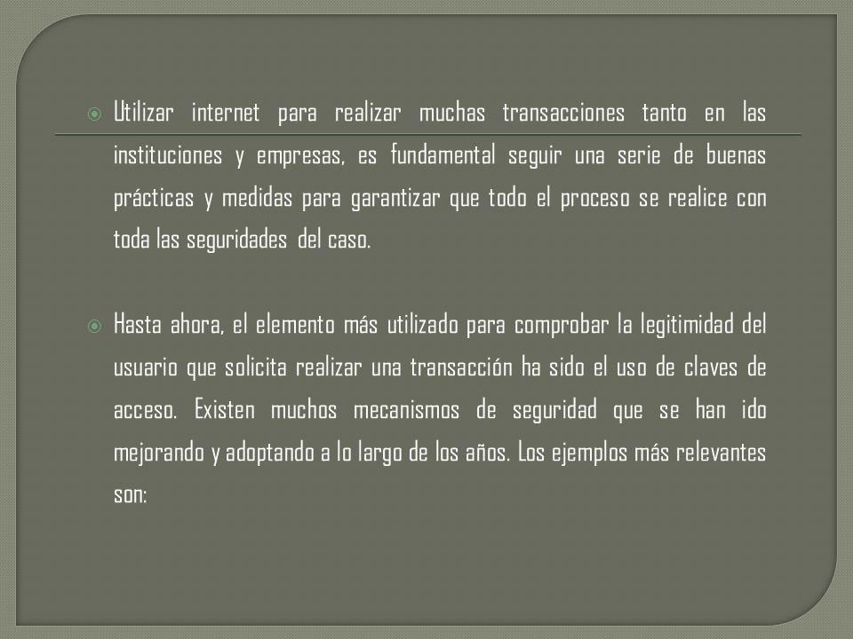 Utilizar internet para realizar muchas transacciones tanto en las instituciones y empresas, es fundamental seguir una serie de buenas prácticas y medi