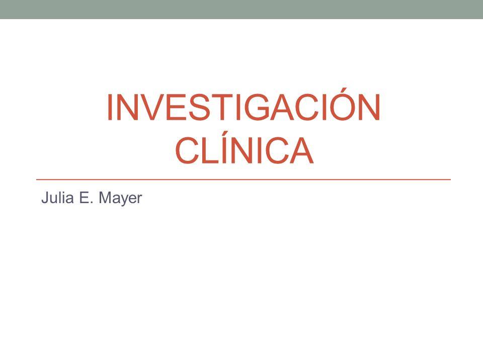 INVESTIGACIÓN CLÍNICA Julia E. Mayer