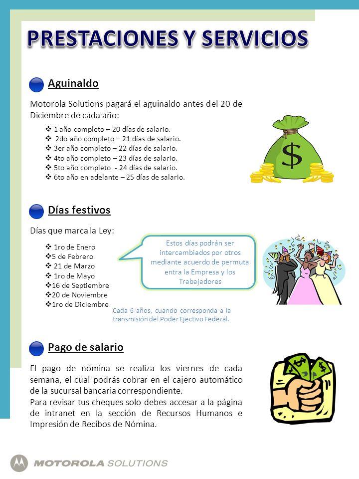 Aguinaldo Motorola Solutions pagará el aguinaldo antes del 20 de Diciembre de cada año: 1 año completo – 20 días de salario. 2do año completo – 21 día