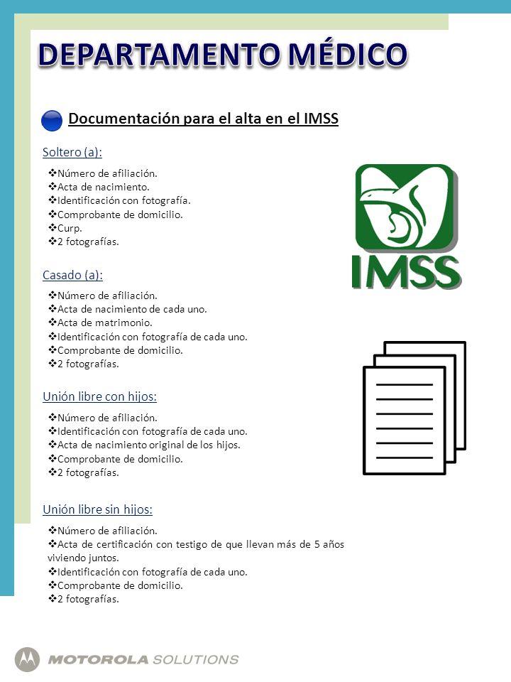 Documentación para el alta en el IMSS Número de afiliación. Acta de nacimiento. Identificación con fotografía. Comprobante de domicilio. Curp. 2 fotog