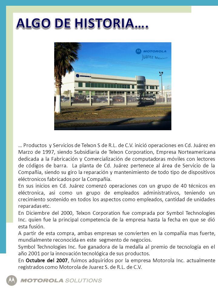 … Productos y Servicios de Telxon S de R.L. de C.V. inició operaciones en Cd. Juárez en Marzo de 1997, siendo Subsidiaria de Telxon Corporation, Empre