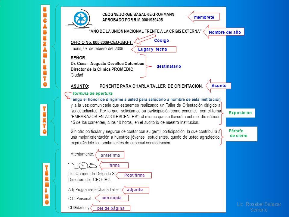 Expo- sición Párrafo de cierre Exposición Lugar y fecha antefirma firma Post firma con copia adjunto pie de página Nombre del año Asunto membrete CEOG