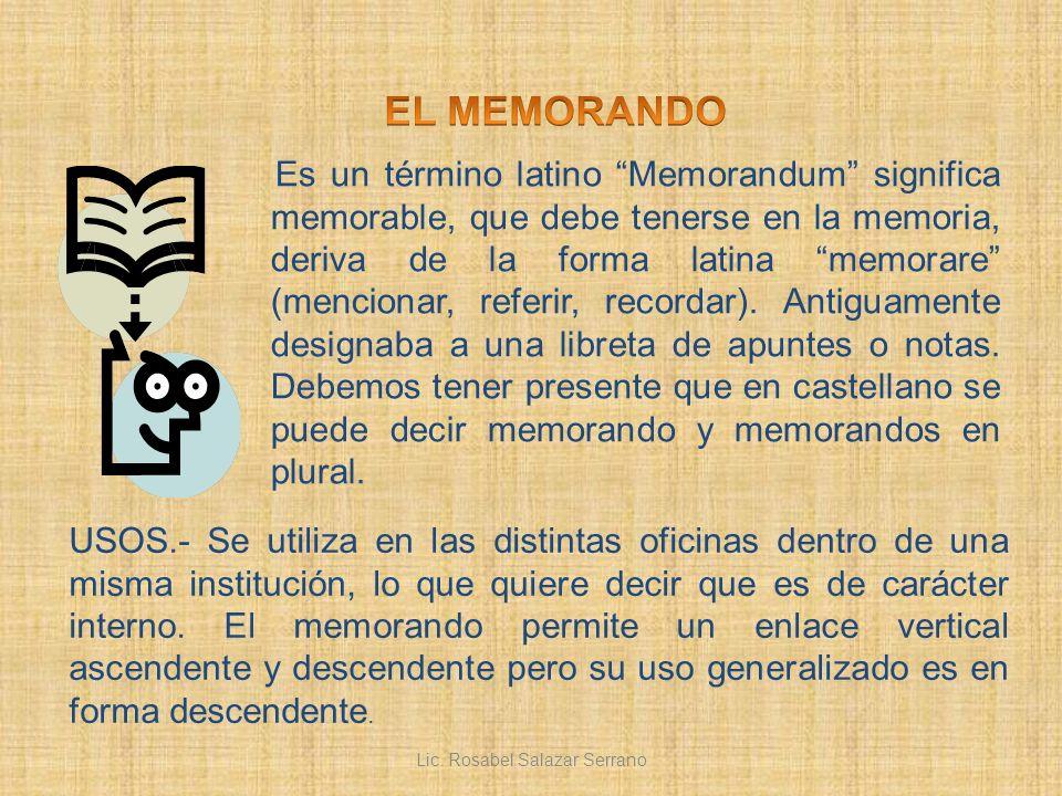Es un término latino Memorandum significa memorable, que debe tenerse en la memoria, deriva de la forma latina memorare (mencionar, referir, recordar)