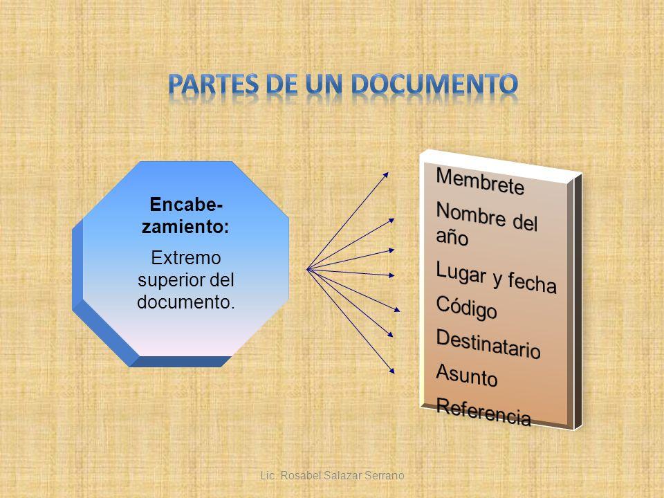 Encabe- zamiento: Extremo superior del documento. Lic. Rosabel Salazar Serrano