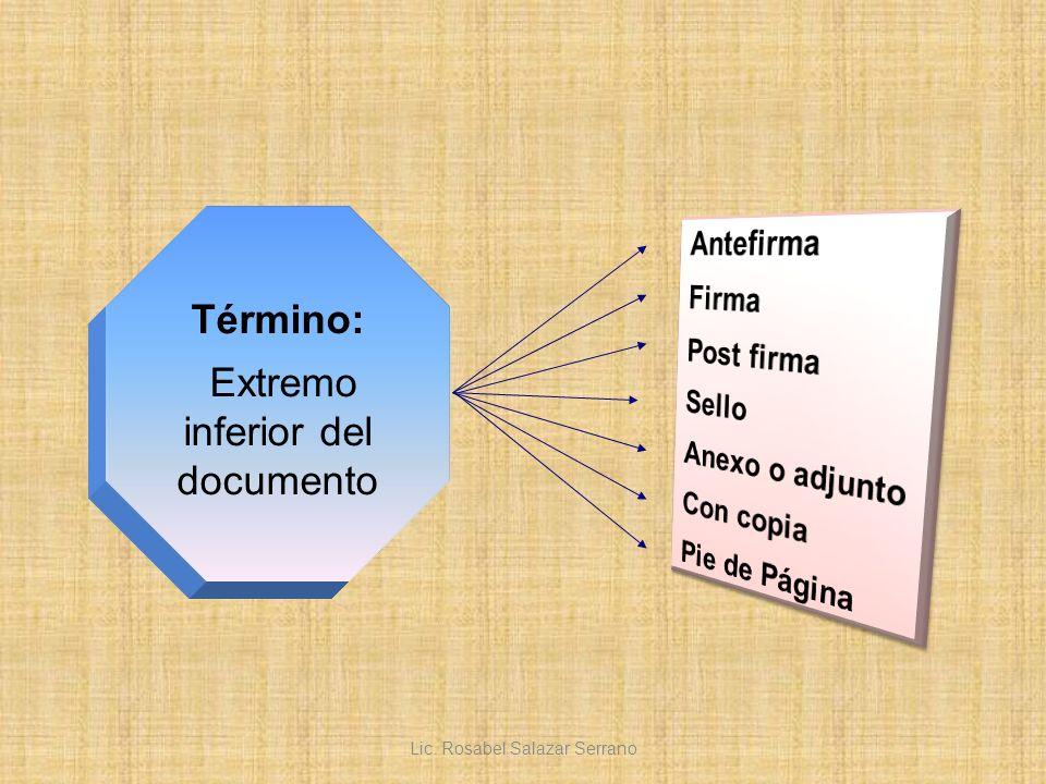 Término: Extremo inferior del documento Lic. Rosabel Salazar Serrano