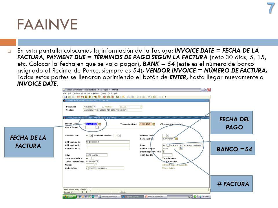FAAINVE En esta pantalla colocamos la información de la factura: INVOICE DATE = FECHA DE LA FACTURA, PAYMENT DUE = TÉRMINOS DE PAGO SEGÚN LA FACTURA (neto 30 días, 5, 15, etc.
