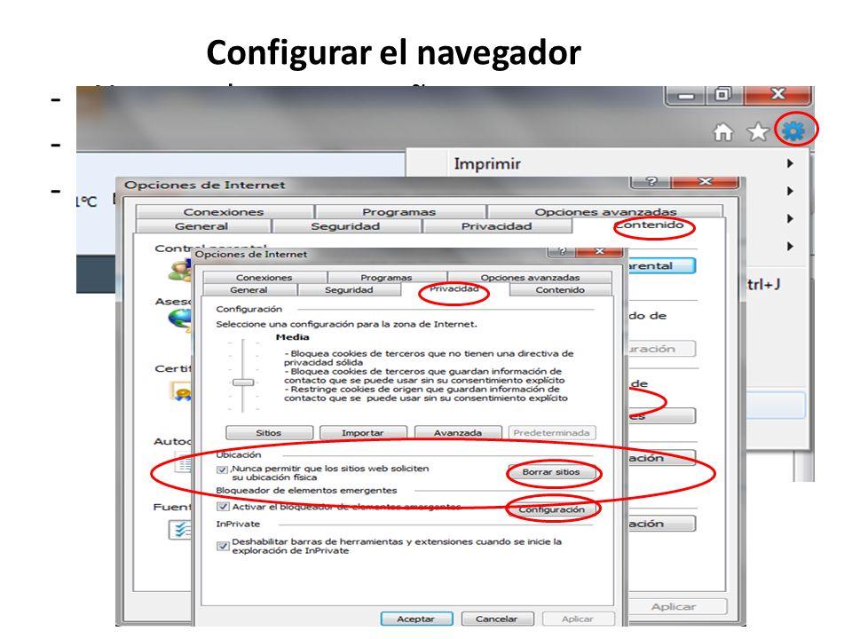 Configurar el navegador -No guardar contraseñas -no autocompletar -Que no haya excepciones de ningún tipo
