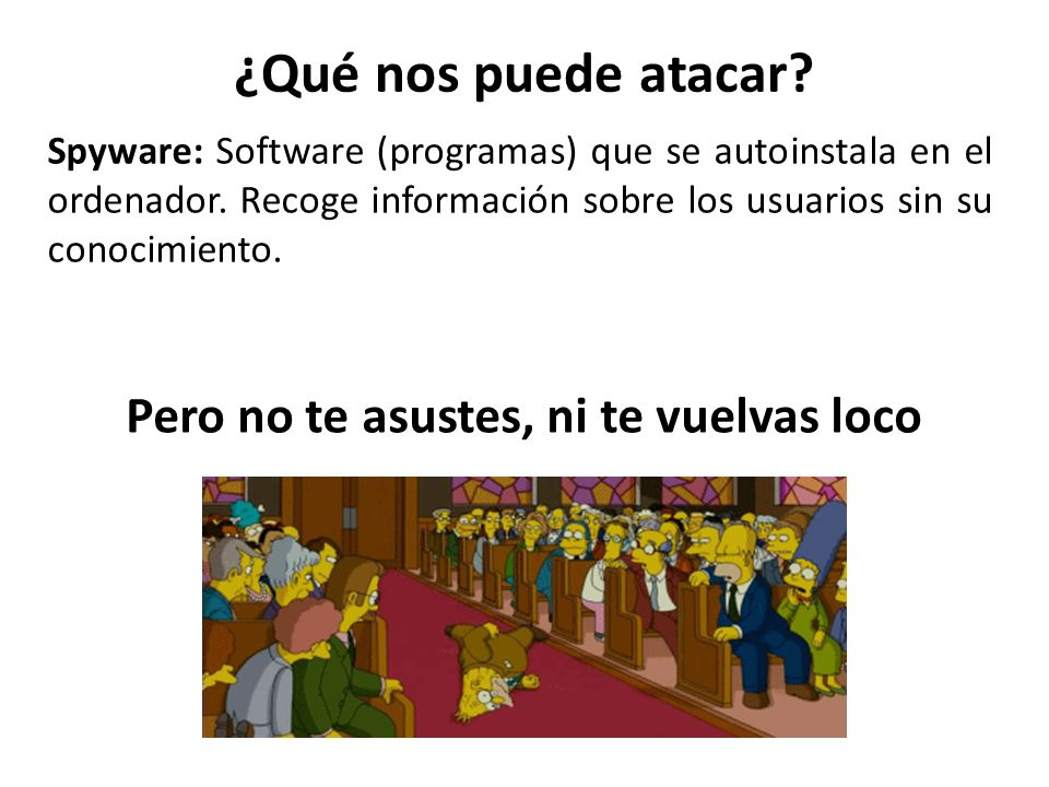http://es.wikipedia.org/wiki/Internet http://www.dursula.com/definicion_virus_spyware_troyano.php Bibliografía http://www.tumblr.com/tagged/abe-simpson