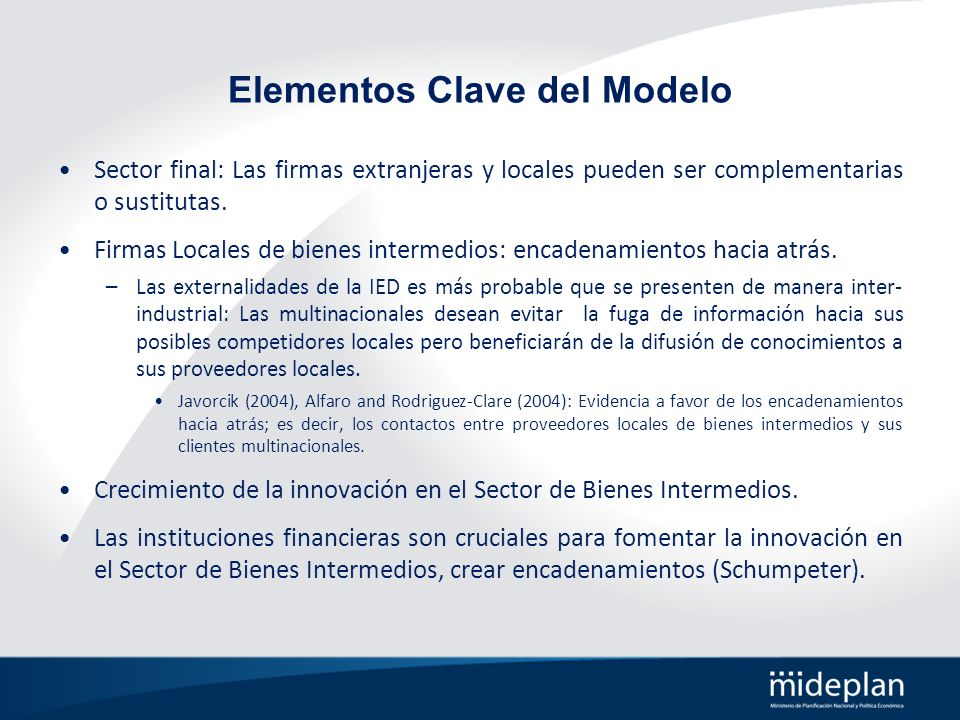 Elementos Clave del Modelo Sector final: Las firmas extranjeras y locales pueden ser complementarias o sustitutas. Firmas Locales de bienes intermedio
