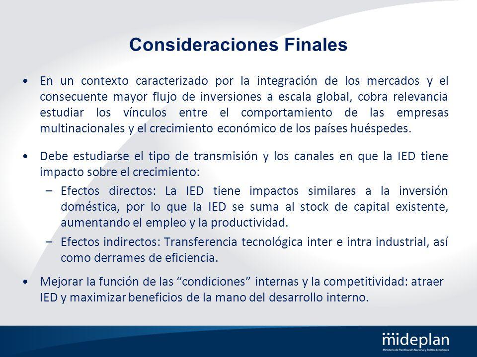 Consideraciones Finales En un contexto caracterizado por la integración de los mercados y el consecuente mayor flujo de inversiones a escala global, c