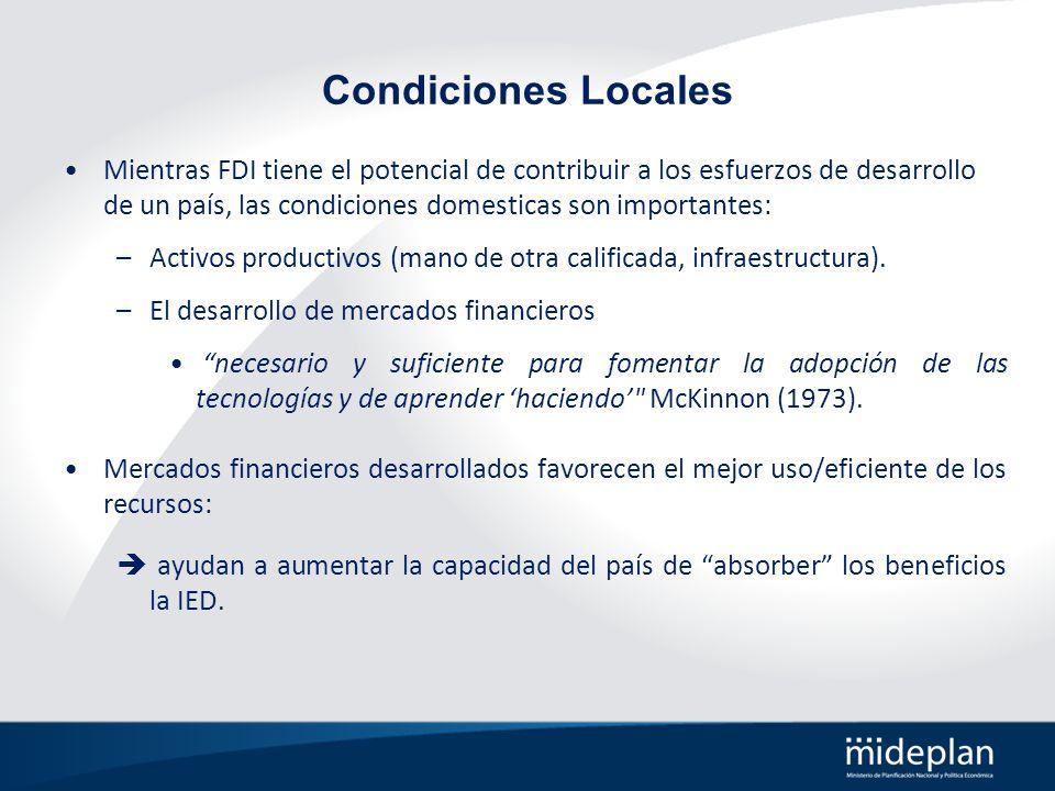Condiciones Locales Mientras FDI tiene el potencial de contribuir a los esfuerzos de desarrollo de un país, las condiciones domesticas son importantes