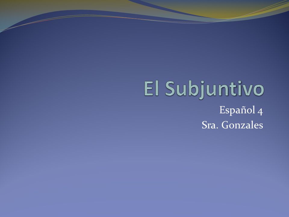 Español 4 Sra. Gonzales