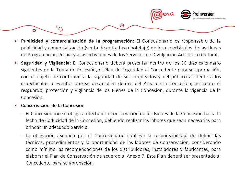 Publicidad y comercialización de la programación: El Concesionario es responsable de la publicidad y comercialización (venta de entradas o boletaje) d