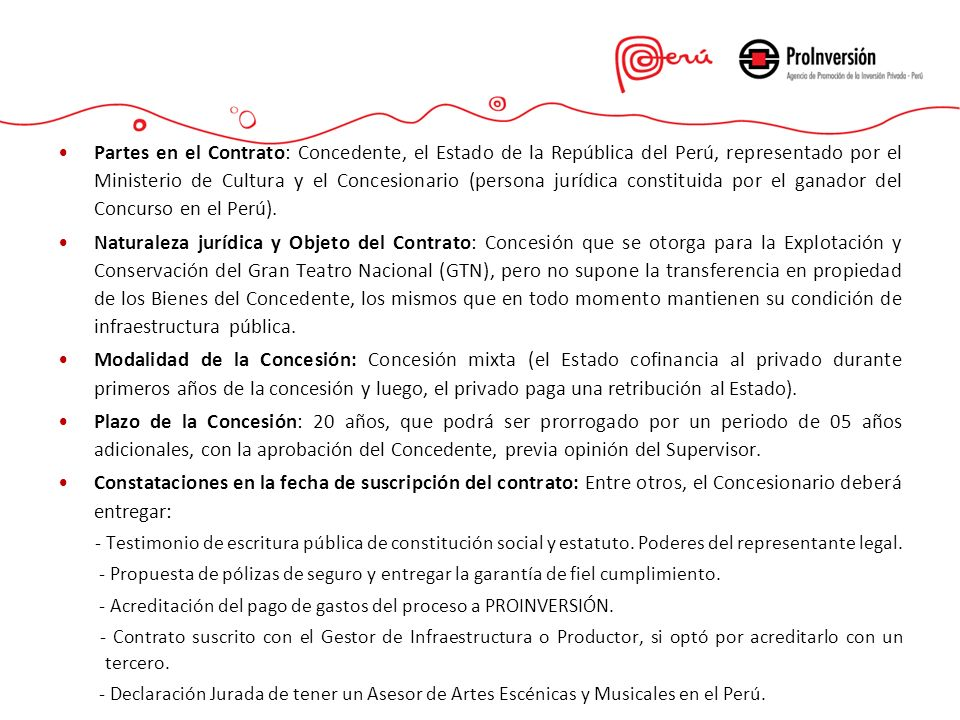 Partes en el Contrato: Concedente, el Estado de la República del Perú, representado por el Ministerio de Cultura y el Concesionario (persona jurídica