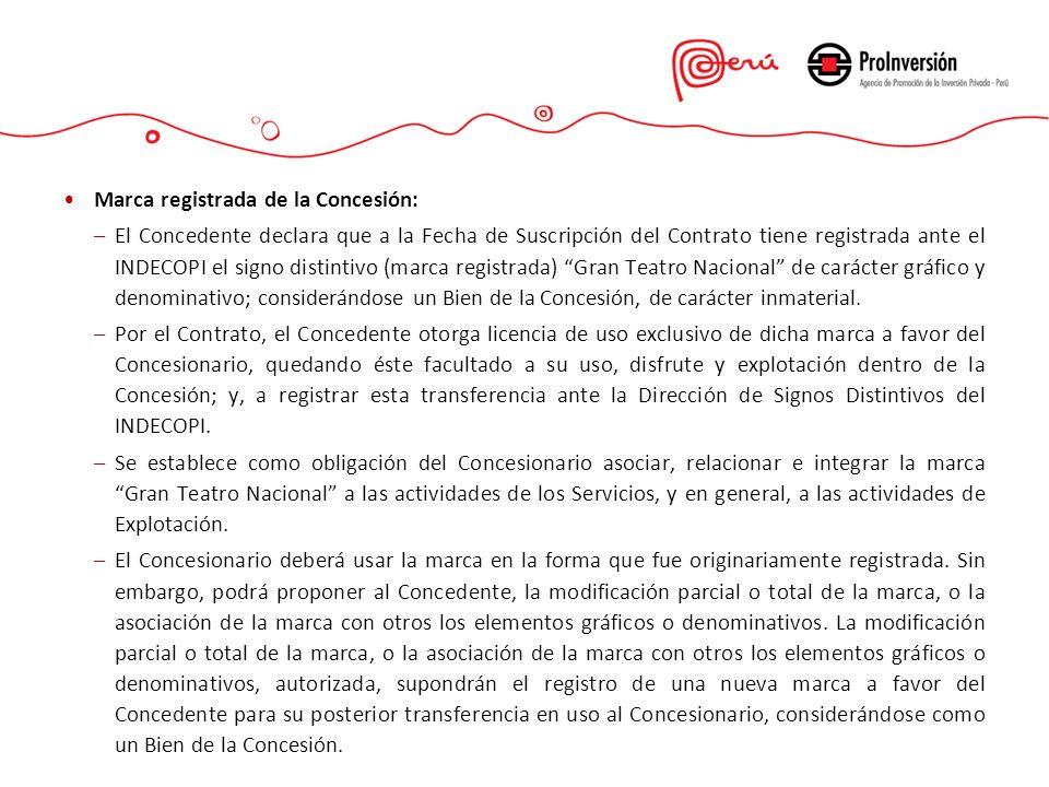 Marca registrada de la Concesión: –El Concedente declara que a la Fecha de Suscripción del Contrato tiene registrada ante el INDECOPI el signo distint
