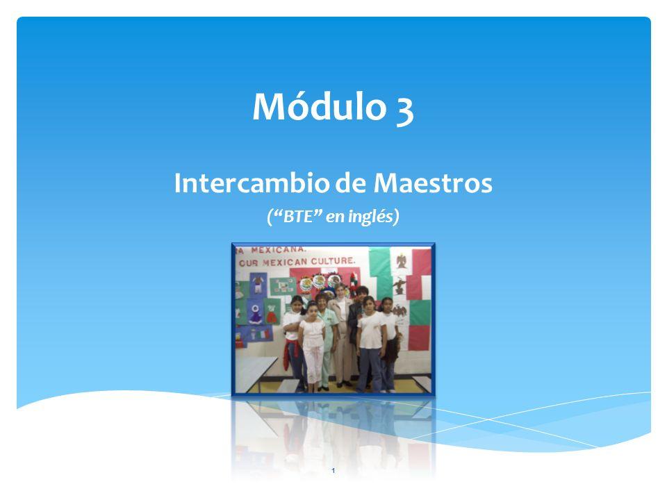 Módulo 3 Intercambio de Maestros (BTE en inglés) 1