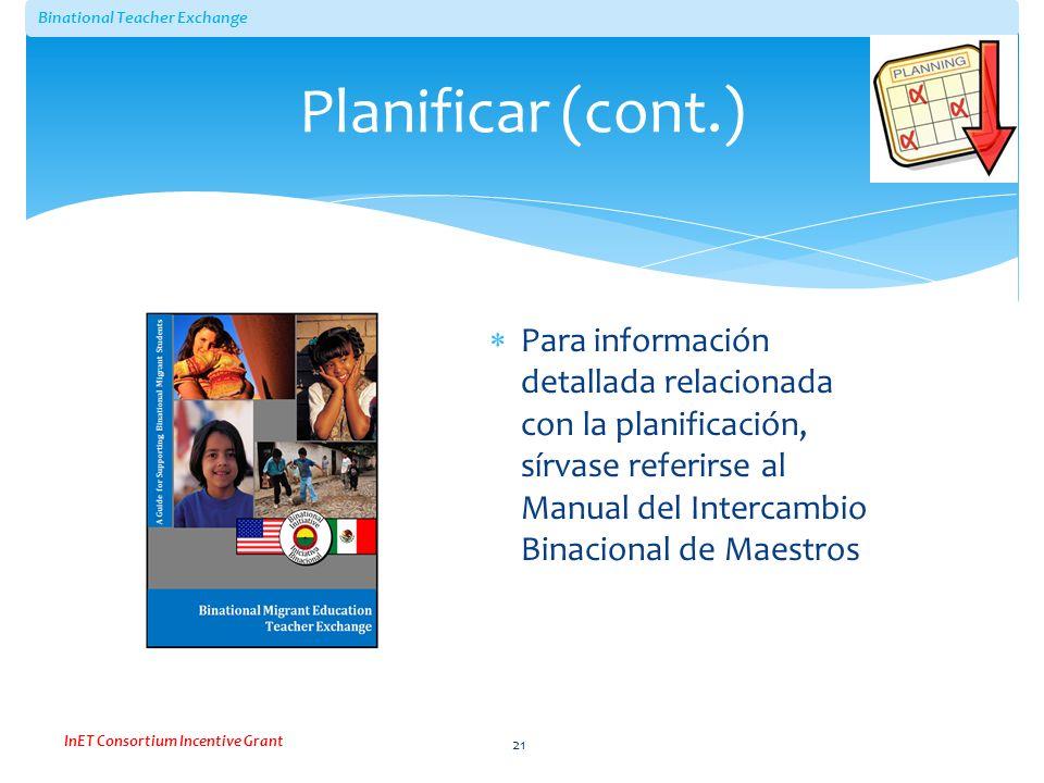 Binational Teacher Exchange InET Consortium Incentive Grant Para información detallada relacionada con la planificación, sírvase referirse al Manual d