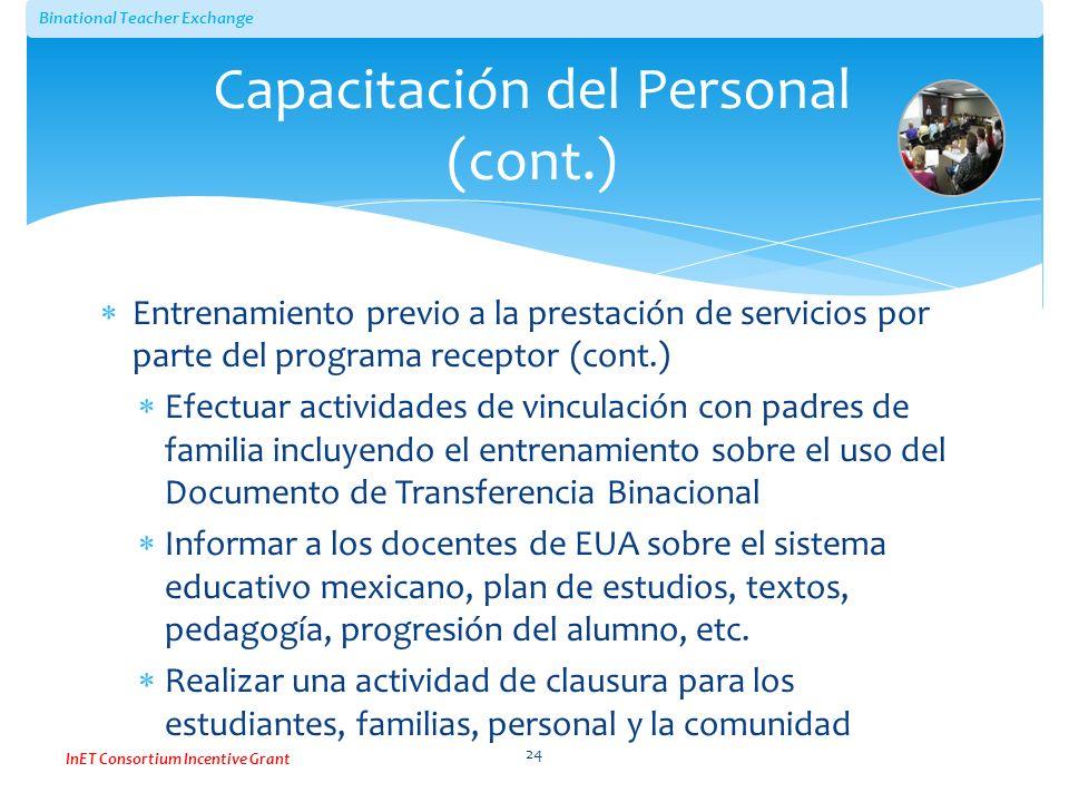 Binational Teacher Exchange InET Consortium Incentive Grant Entrenamiento previo a la prestación de servicios por parte del programa receptor (cont.)