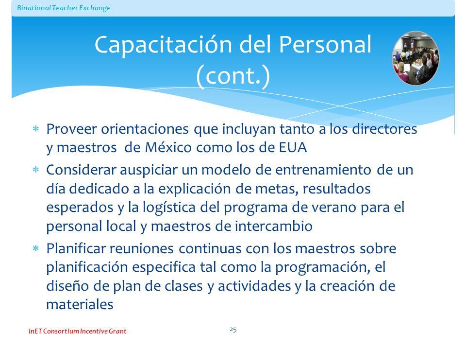 Binational Teacher Exchange InET Consortium Incentive Grant Proveer orientaciones que incluyan tanto a los directores y maestros de México como los de