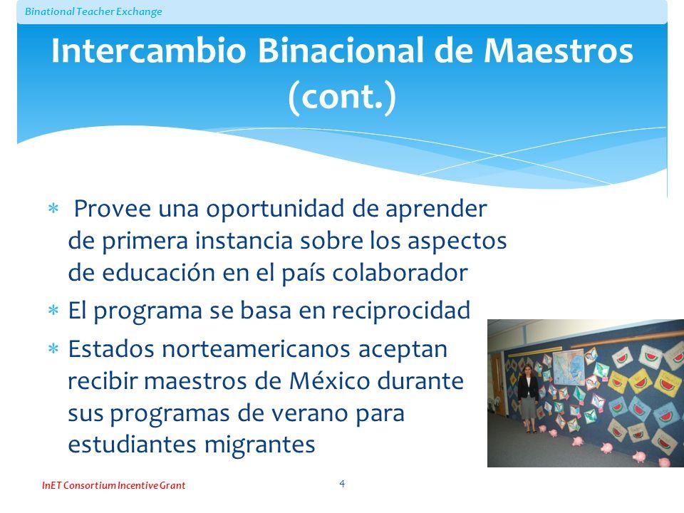 Binational Teacher Exchange InET Consortium Incentive Grant Provee una oportunidad de aprender de primera instancia sobre los aspectos de educación en
