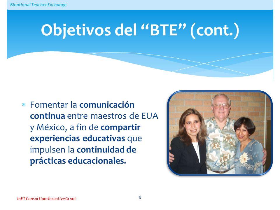 Binational Teacher Exchange InET Consortium Incentive Grant Fomentar la comunicación continua entre maestros de EUA y México, a fin de compartir exper