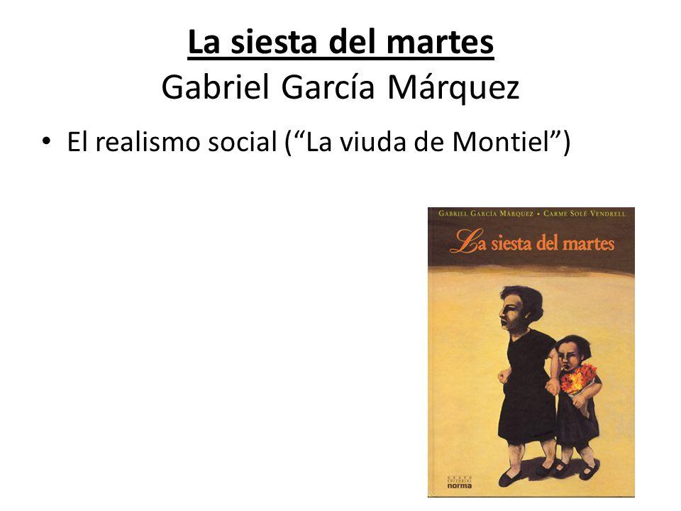 La siesta del martes Gabriel García Márquez El realismo social (La viuda de Montiel)