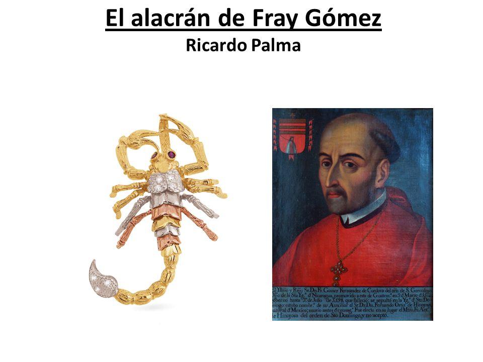 El alacrán de Fray Gómez Ricardo Palma