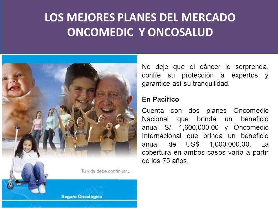 No deje que el cáncer lo sorprenda, confíe su protección a expertos y garantice así su tranquilidad. Cuenta con dos planes Oncomedic Nacional que brin
