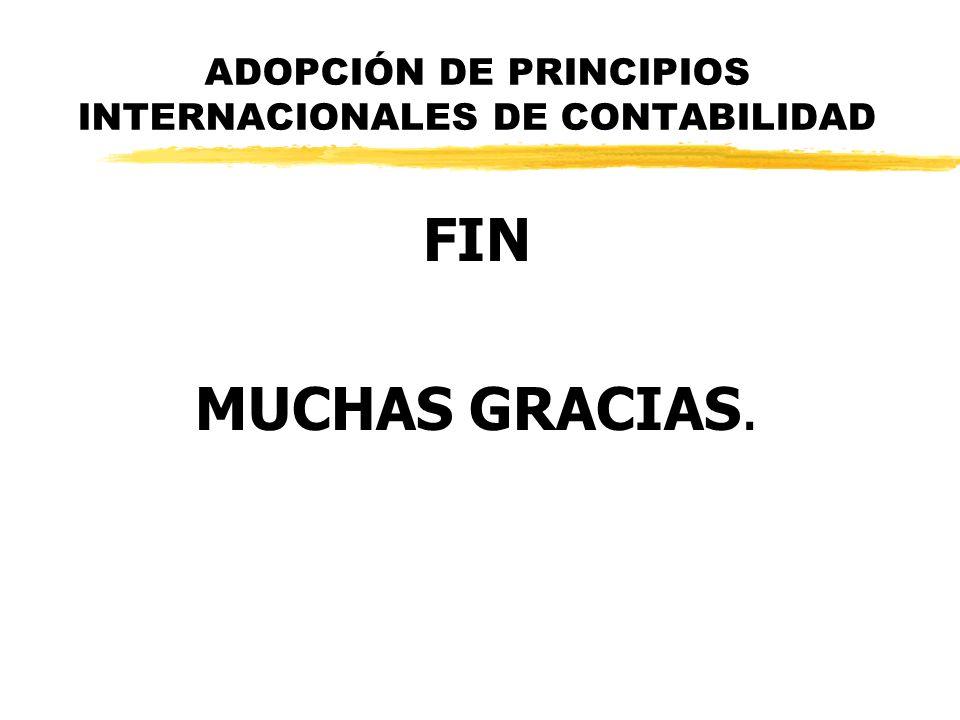 ADOPCIÓN DE PRINCIPIOS INTERNACIONALES DE CONTABILIDAD FIN MUCHAS GRACIAS.