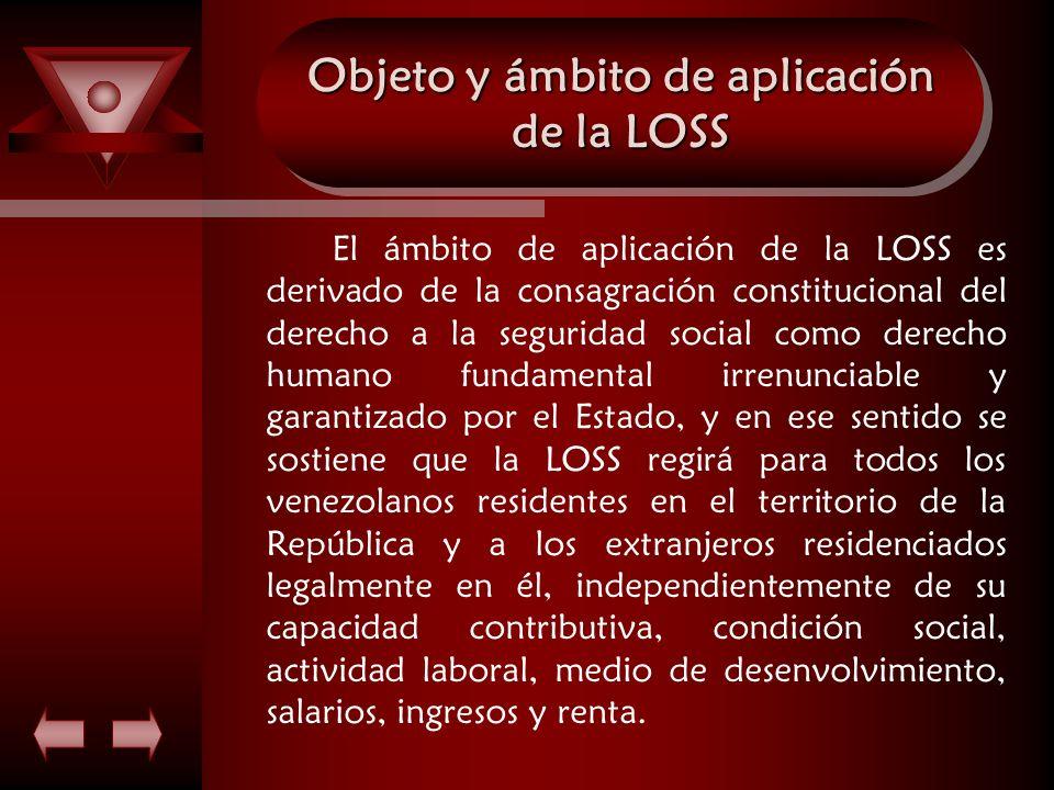 Objeto y ámbito de aplicación de la LOSS El ámbito de aplicación de la LOSS es derivado de la consagración constitucional del derecho a la seguridad s