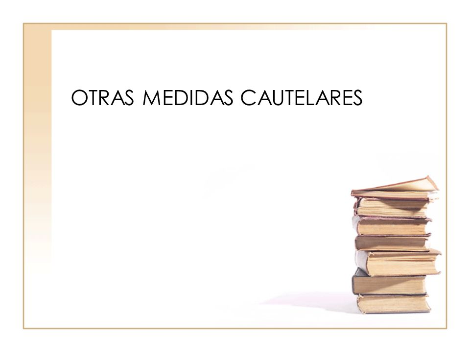 OTRAS MEDIDAS CAUTELARES