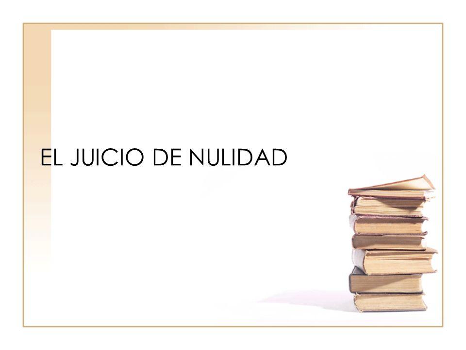 EL JUICIO DE NULIDAD