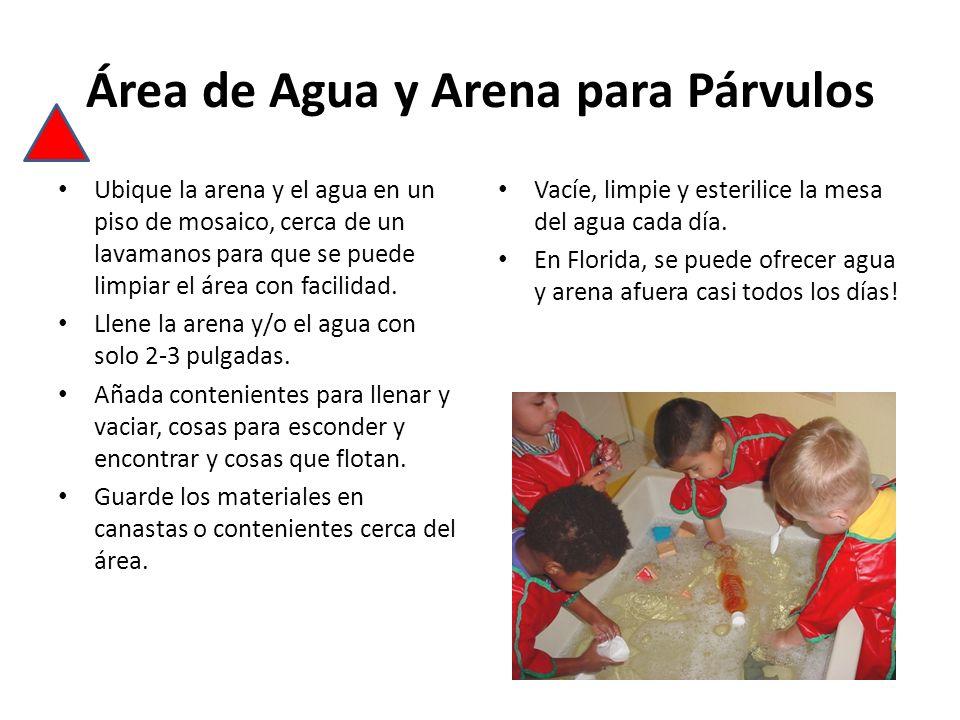 Área de Agua y Arena para Párvulos Ubique la arena y el agua en un piso de mosaico, cerca de un lavamanos para que se puede limpiar el área con facilidad.