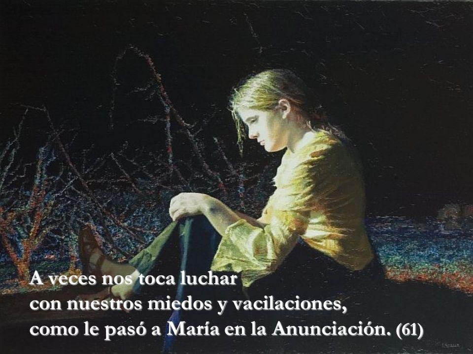 Dios entra en la vida de María, como ella la vive en ese momento.