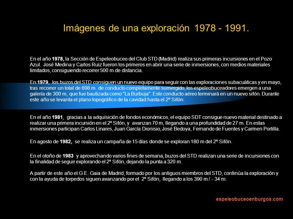 Imágenes de una exploración 1978 - 1991. En el año 1978, la Sección de Espeleobuceo del Club STD (Madrid) realiza sus primeras incursiones en el Pozo