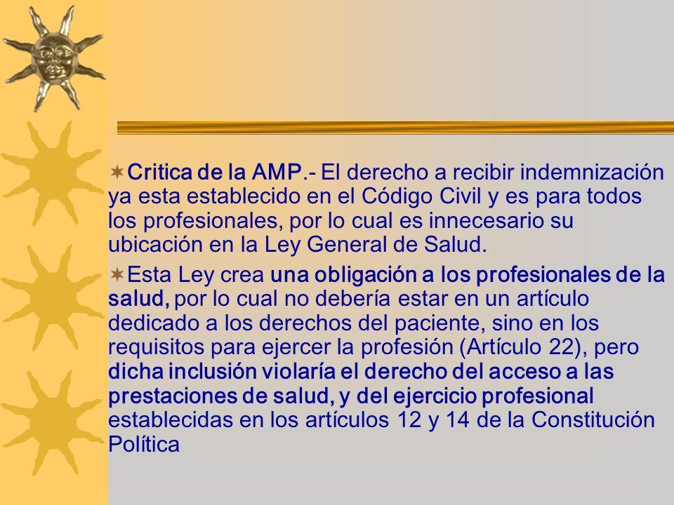 Critica de la AMP.- El derecho a recibir indemnización ya esta establecido en el Código Civil y es para todos los profesionales, por lo cual es innece