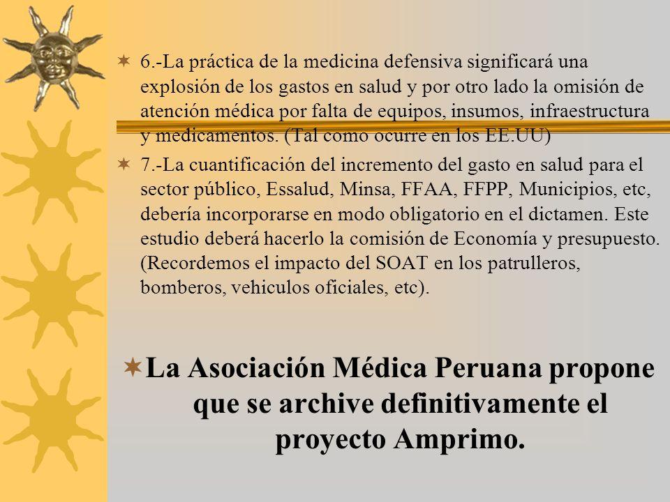 6.-La práctica de la medicina defensiva significará una explosión de los gastos en salud y por otro lado la omisión de atención médica por falta de eq