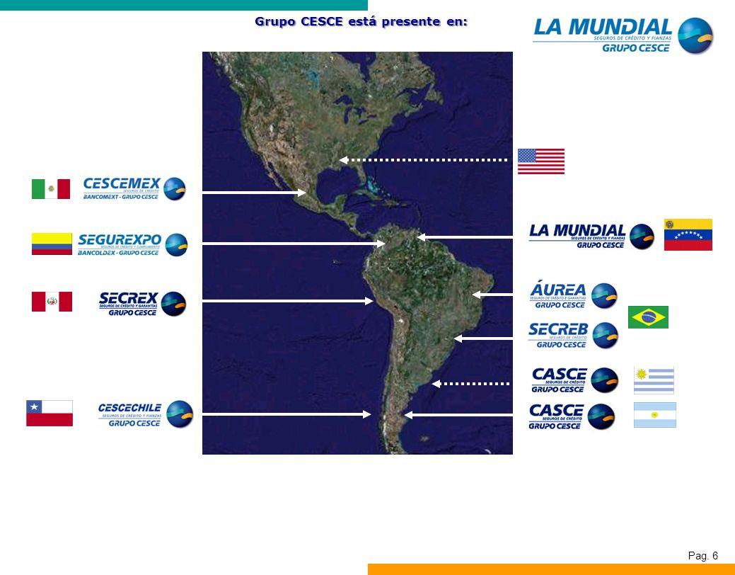 Pag. 6 Grupo CESCE está presente en: