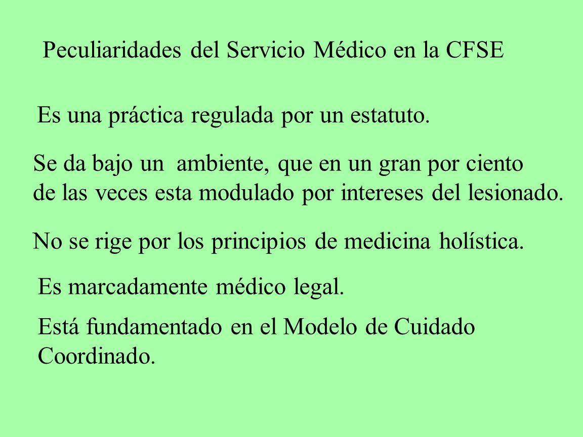 Peculiaridades del Servicio Médico en la CFSE Es una práctica regulada por un estatuto. Se da bajo un ambiente, que en un gran por ciento de las veces