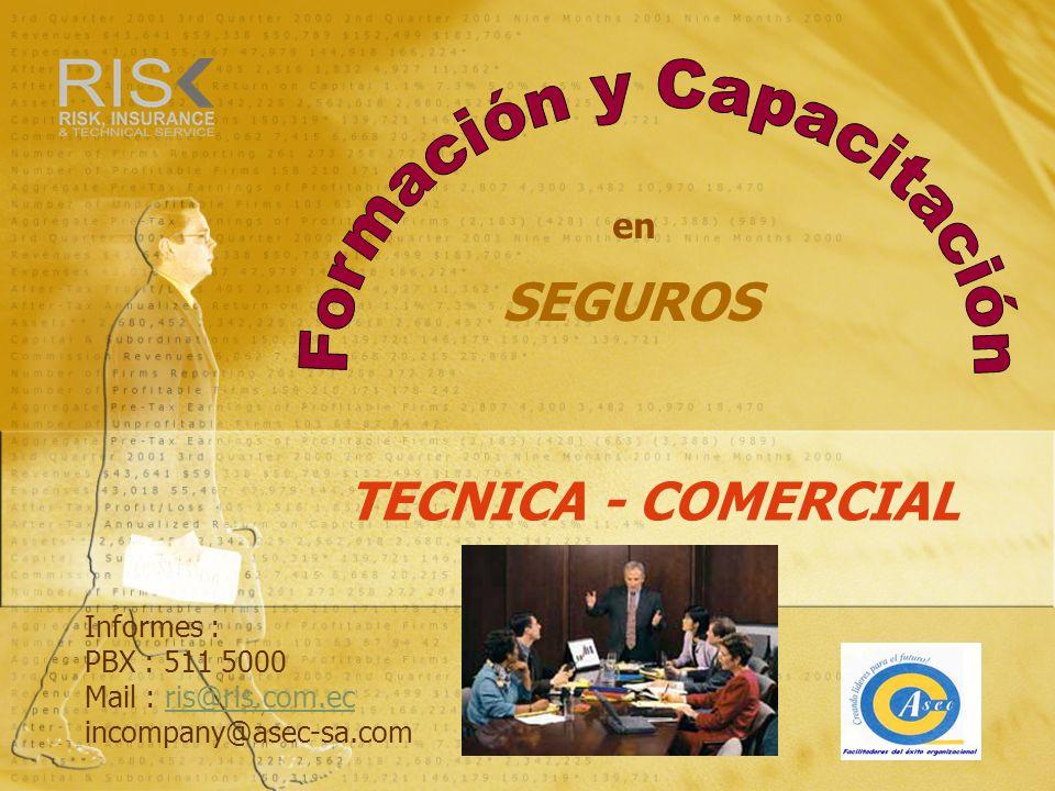 TECNICA - COMERCIAL SEGUROS Informes : PBX : 511 5000 Mail : ris@ris.com.ec incompany@asec-sa.comris@ris.com.ec en