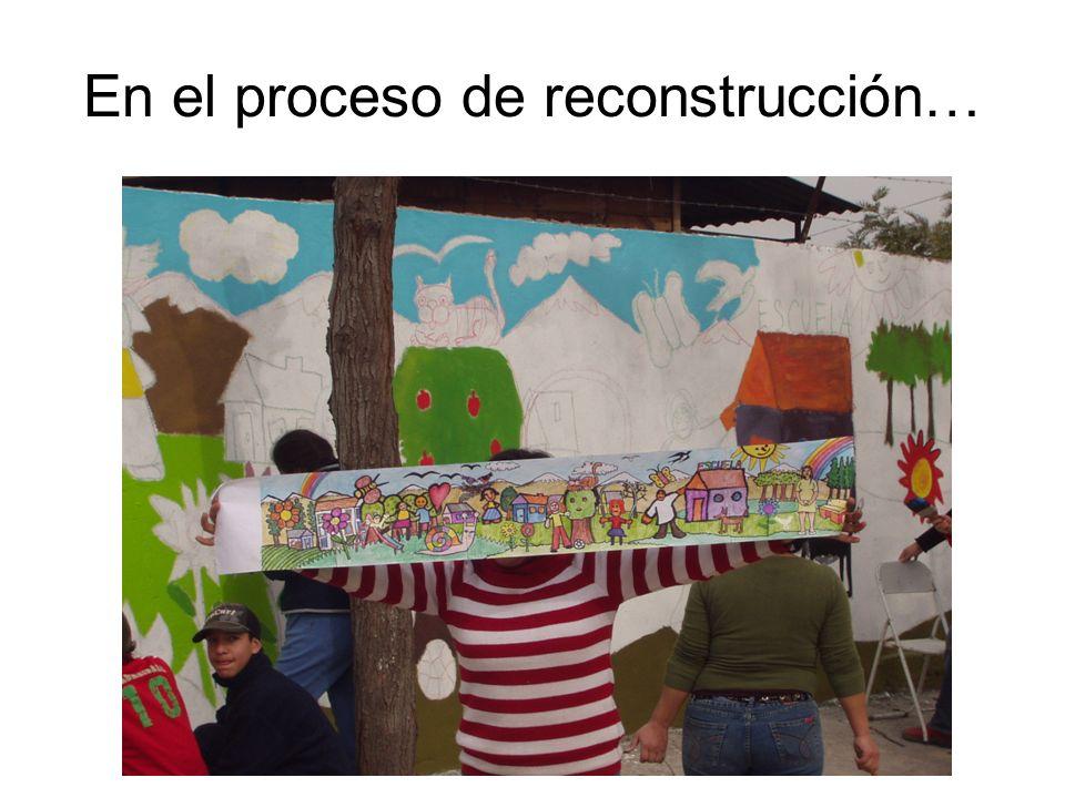 En el proceso de reconstrucción…