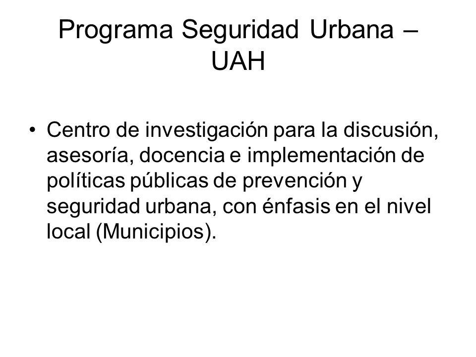 Programa Seguridad Urbana – UAH Centro de investigación para la discusión, asesoría, docencia e implementación de políticas públicas de prevención y seguridad urbana, con énfasis en el nivel local (Municipios).
