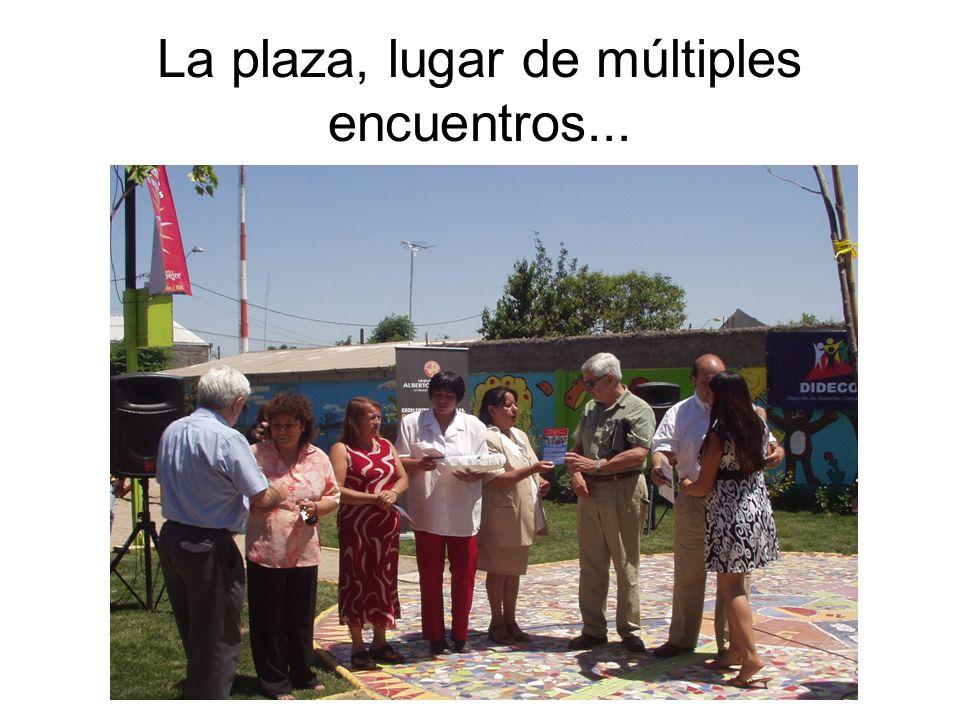La plaza, lugar de múltiples encuentros...