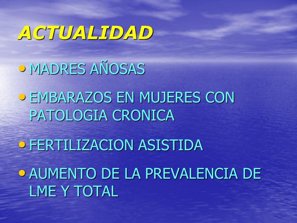 ACTUALIDAD MADRES AÑOSAS MADRES AÑOSAS EMBARAZOS EN MUJERES CON PATOLOGIA CRONICA EMBARAZOS EN MUJERES CON PATOLOGIA CRONICA FERTILIZACION ASISTIDA FE
