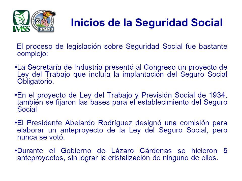 Inicios de la Seguridad Social El proceso de legislación sobre Seguridad Social fue bastante complejo: La Secretaría de Industria presentó al Congreso un proyecto de Ley del Trabajo que incluía la implantación del Seguro Social Obligatorio.