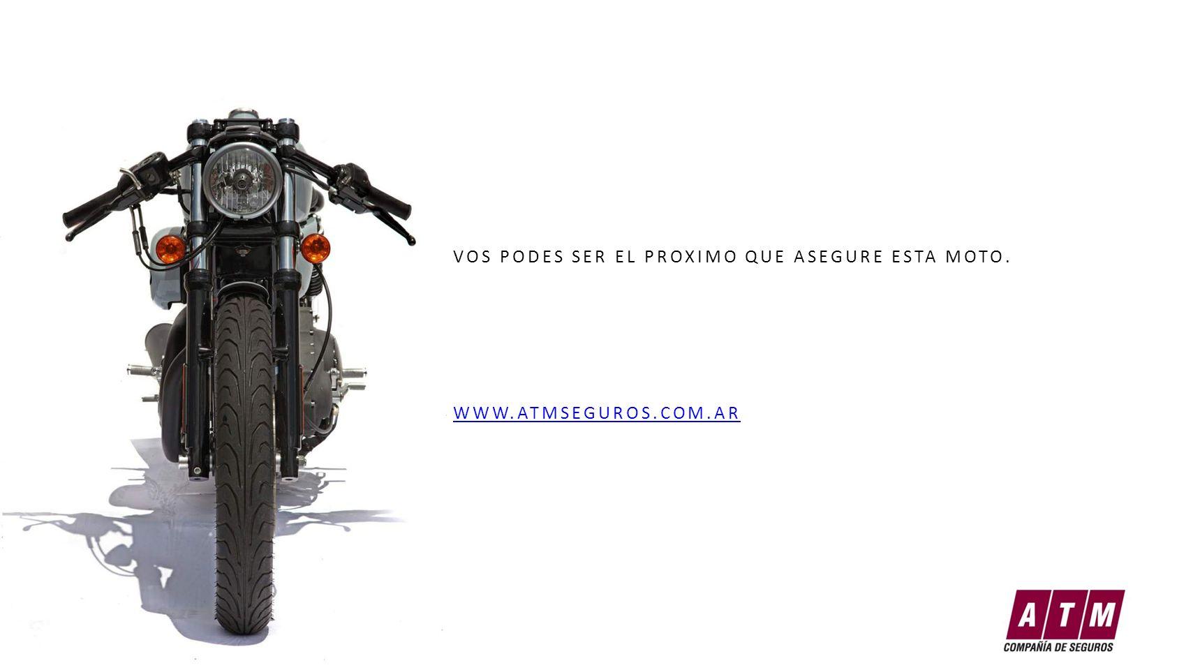 VOS PODES SER EL PROXIMO QUE ASEGURE ESTA MOTO. WWW.ATMSEGUROS.COM.AR