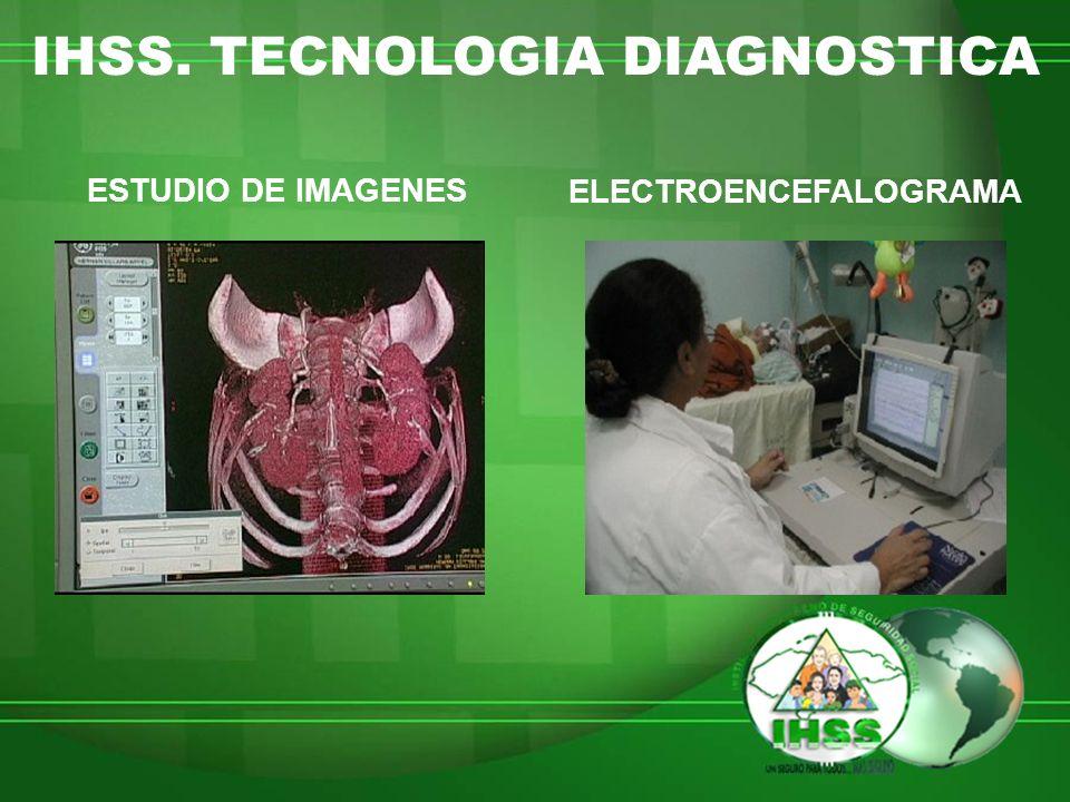 IHSS. TECNOLOGIA DIAGNOSTICA ESTUDIO DE IMAGENES ELECTROENCEFALOGRAMA
