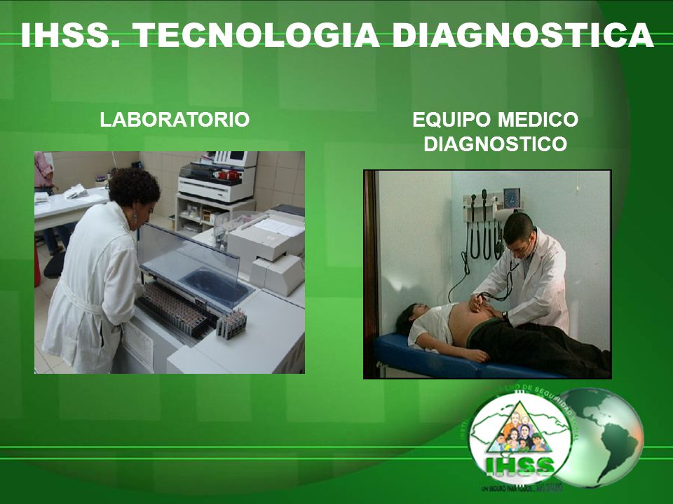 IHSS. TECNOLOGIA DIAGNOSTICA LABORATORIOEQUIPO MEDICO DIAGNOSTICO